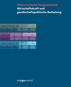 """Die Broschüre """"Österreichische Designstatistik. Wirtschaftskraft und gesellschaftspolitische Bedeutung"""" ist da. © designaustria"""