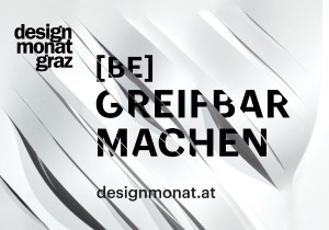 "Der Designmonat Graz 2016 steht unter dem Titel ""De-sign [be]greifbar machen"". © CIS/Designmonat Graz"