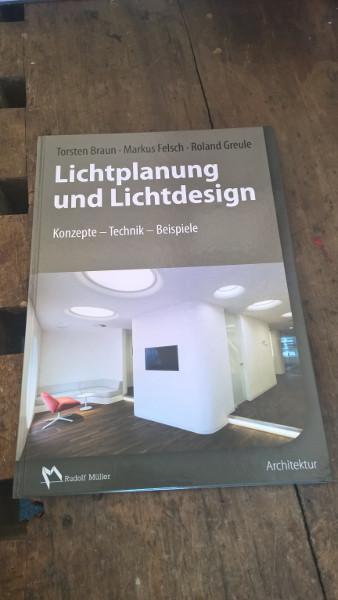 "Out now: Das Handbuch ""Lichtplanung und Lichtdesign"". © Felsch Lighting Design GmbH/Verlagsgesellschaft Rudolf Müller GmbH & Co. KG"